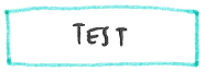 Hand-drawn label: turquoise box containing the word Test.
