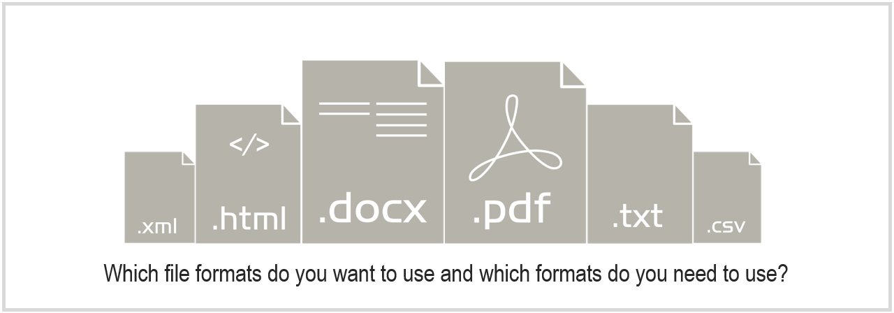 Which file formats do you want to use and which formats do you need to use?